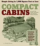 img - for Gerald Rowan: Compact Cabins : Simple Living in 1,000 Square Feet or Less (Paperback); 2010 Edition book / textbook / text book