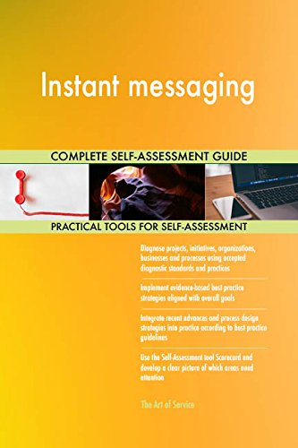 Instant messaging Toolkit: best-practice templates, step-by-step work plans and maturity diagnostics