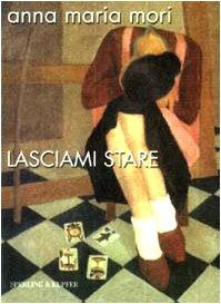 Lasciami stare (Frassinelli Paperback)