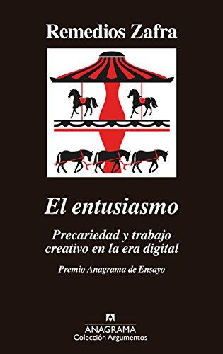 El entusiasmo: Premio Anagrama de Ensayo (ARGUMENTOS nº 514 ...