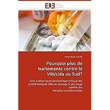 POURQUOI PLUS DE TRAITEMENTS CONTRE LE VIH / SIDA AU SUD