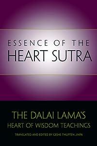 Essence Of The Heart Sutra The Dalai Lama S Heart Of border=