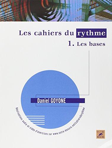 Les Cahiers du rythme - Vol. 1 : Les bases ~ Daniel Goyone