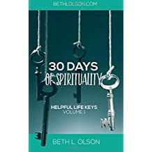 Helpful Life Keys: 30 Days of Spirituality (Volume 1)