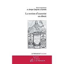 La notion d'autorité en droit (Auctoritas) (French Edition)