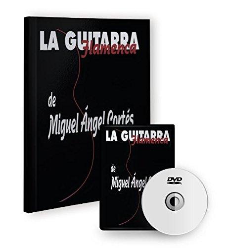 La guitarra flamenca de Miguel Ángel Cortés Libro/DVD flamencolive ...