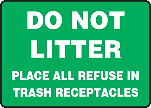 DO NOT LITTER PLACE ALL REFUSE IN TRASH RECEPTACLES