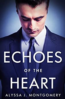 Echoes Of The Heart by [Montgomery, Alyssa J.]