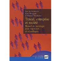 Travail, entreprise et société: Manuel de sociologie pour ingénieurs et
