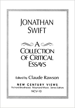 critical essays on jonathan swift This essay will explain both sides of the views and using critical swift] 1515 words (43 pages) better essays the lady´s dressing room by jonathan swift.