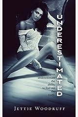 Underestimated by Jettie Woodruff (2013-06-29)