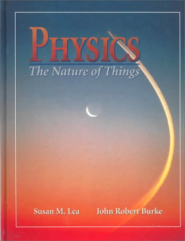 Physics: The Nature of Things