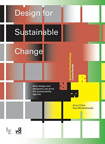 Read Online Design for Sustainable Change: How Design and Designers Can Drive the Sustainability Agenda (Required Reading Range) pdf