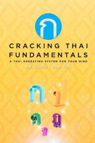 Cracking Thai Fundamentals: A Thai Operating System For Your Mind