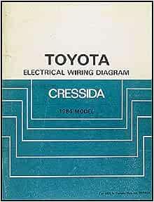 1984 Toyota Cressida Wiring Diagram Manual Original Toyota Amazon Com Books