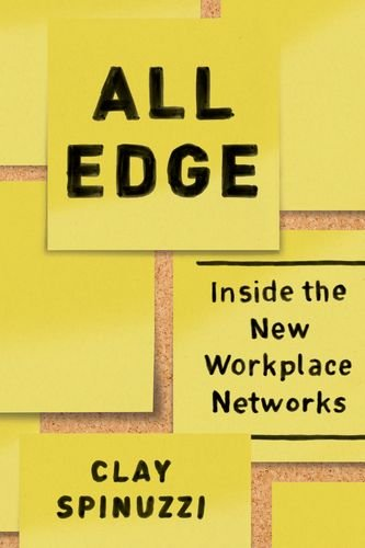 All Edge: Inside the New Workplace Networks by University of Chicago Press