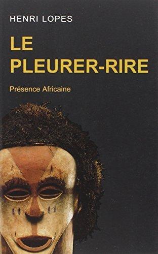 Le Pleurer-Rire (French Edition) by Henri Lopes (2003-08-02)