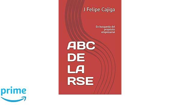 ABC DE LA RSE: En busqueda del propósito empresarial ...