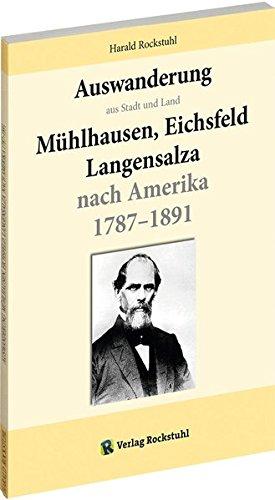 Auswanderung aus Stadt und Land Mühlhausen, Eichsfeld Langensalza nach Amerika 1787-1891