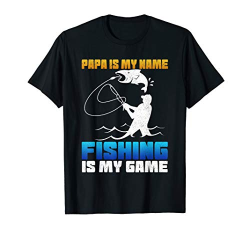 Mens Papa Is My Name Fishing Is My Game Shirt | Fathers Day Gift -