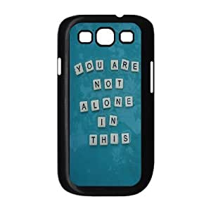 You are not alone in this DIY Case for Samsung Galaxy S3 I9300, Custom You are not alone in this Case