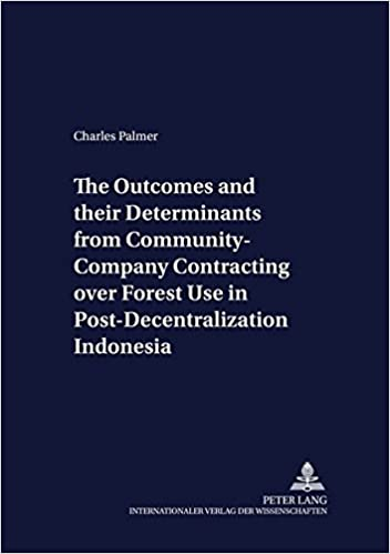 the-outcomes-and-their-determinants-from-community-company-contracting-over-forest-use-in-post-decentralization-indonesia-development-economics-and-policy