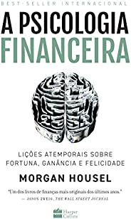A psicologia financeira: lições atemporais sobre fortuna, ganância e felicidade