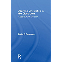 Applying Linguistics in the Classroom: A Sociocultural Approach (English Edition)