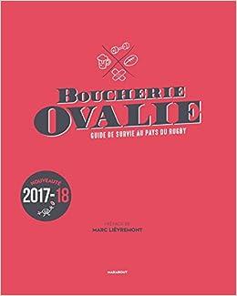 Boucherie Ovalie, Guide de survie au pays du rugby