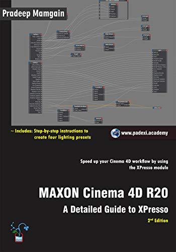 MAXON Cinema 4D R20: A Detailed Guide to XPresso eBook
