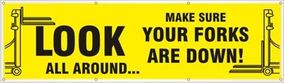 Look All Around...Make Sure Your Forks are Down! Banner Banner, 96'' x 28'' by SafetyBanners