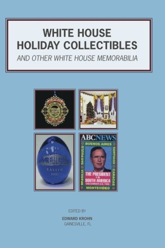 White House Holiday Collectibles: Christmas Cards & Ornaments, Easter Eggs, Holiday Programs, Laminated Press Passes for Presidential Trips