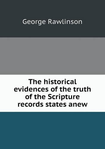 Read Online The historical evidences of the truth of the Scripture records states anew pdf