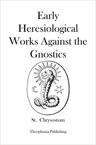 Early Heresiological Works Against the Gnostics