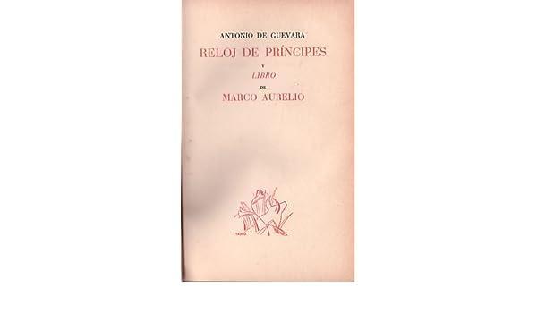 Reloj de príncipes y Libro de Marco Aurelio: Antonio de Guevara: Amazon.com: Books