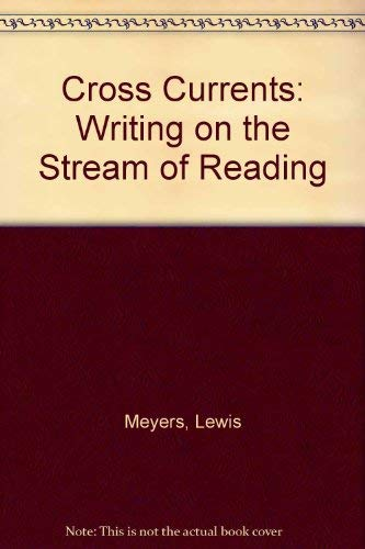 Crosscurrents: Writing on the Stream of Reading