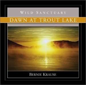 Bernie Krause - Dawn At Trout Lake