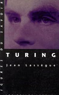 Turing par Jean Lassègue
