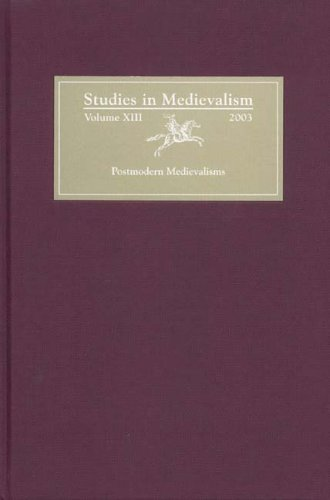 Studies in Medievalism XIII: Postmodern Medievalisms from D.S. Brewer