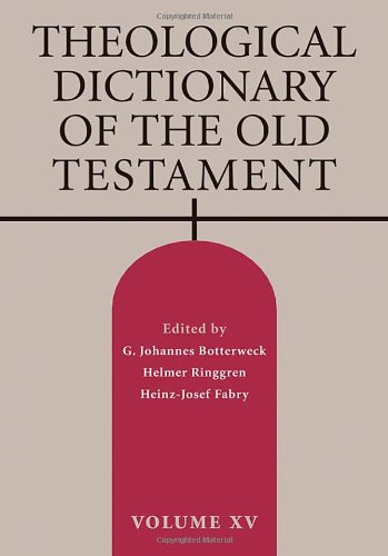 Theological Dictionary of the Old Testament, Vol 15