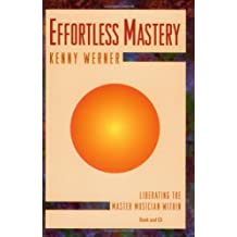 Effortless Mastery: Liberating the Master Musician Within, Book & CD