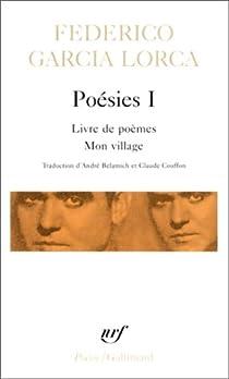 Poésies I (1921-1922) : Livre de poèmes - Premières chansons - Chansons - Poème du Cante Jondo par Garcia Lorca