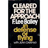 Cleared for the Approach, F. Lee Bailey and John Greenya, 0131366637