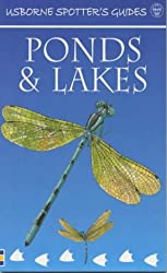 Ponds and Lakes (Usborne New Spotters' Guides)