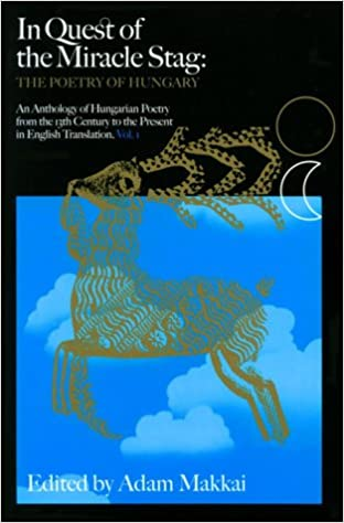 In quest of the miracle stag the poetry of hungary adam makkai in quest of the miracle stag the poetry of hungary adam makkai 9780964209411 amazon books sciox Choice Image