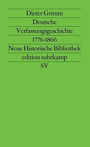 Deutsche Verfassungsgeschichte 1776–1866: Vom Beginn des modernen Verfassungsstaats bis zur Aufklärung des Deutschen Bundes (edition suhrkamp)