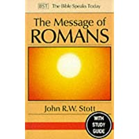 The Message of Romans: God's Good News For The World (The Bible Speaks Today New Testament)