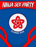 Ninja Sex Party Coloring Book by
