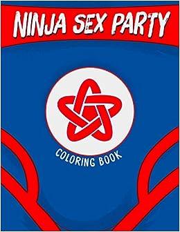 Ninja Sex Party Coloring Book: Amazon.es: David Calcano ...
