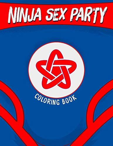 Ninja Sex Party Coloring Book by David Calcano, Lindsay Lee